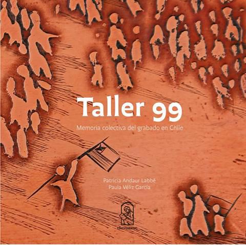 Taller 99, memoria colectiva del grabado en Chile